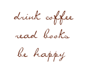 drink-coffee-read-books-be-happy-books-quotes